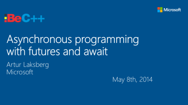 Artur Laksberg - Asynchronous programming with futures and await