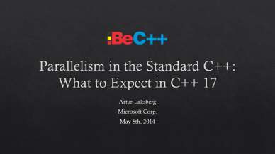 Artur Laksberg - Parallelism in the Standard C++: What to Expect in C++ 17