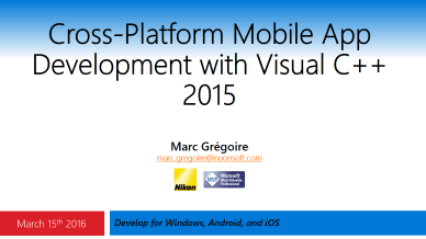 Marc Gregoire - GDG - Cross-Platform Mobile App Development with Visual C++ 2015