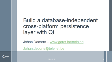 Johan Decorte - Build a database-independent cross-platform persistence layer with Qt