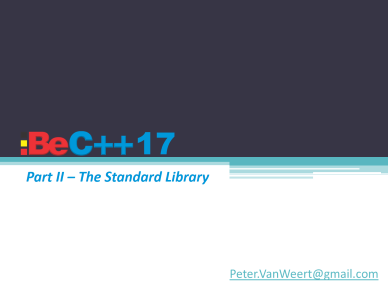 Peter Van Weert - BeC++17 - Part II