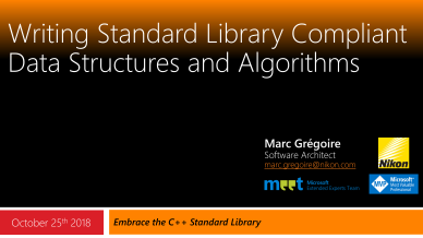 Marc Gregoire - Writing Standard Library Compliant Data Structures and Algorithms